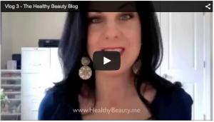 Vlog 3: The Healthy Beauty Blog