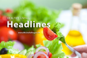 Healthy Living News - michellerogers.fit