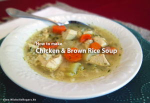 Chicken & Brown Rice Soup recipe - Michelle Rogers Healthy LIving