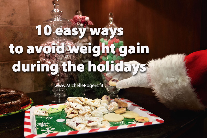 10 easy ways to avoid weight gain during the holidays