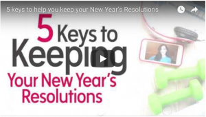 VIDEO: 5 keys to help you keep your New Year's Resolutions