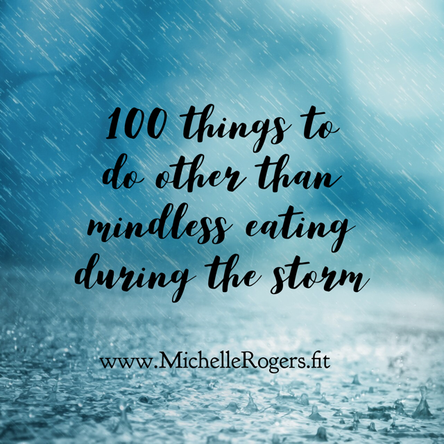 100 things to do other than mindless eating during the storm