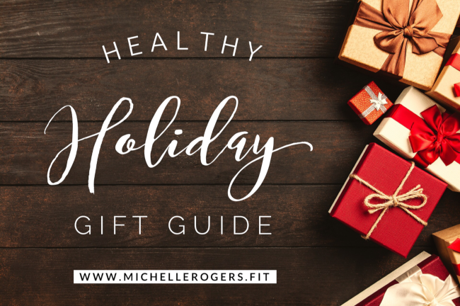 2018 Healthy Holiday Gift Guide - Michelle Rogers Healthy Living